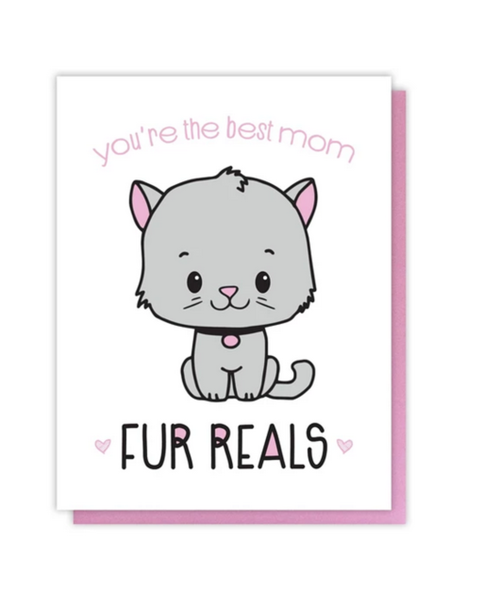 You're the Best Mom Fur Reals Greeting Card
