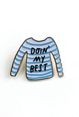 Doin' My Best Enamel Pin