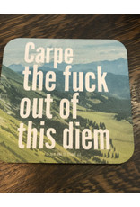 Carpe the Fuck Outta This Diem Coaster