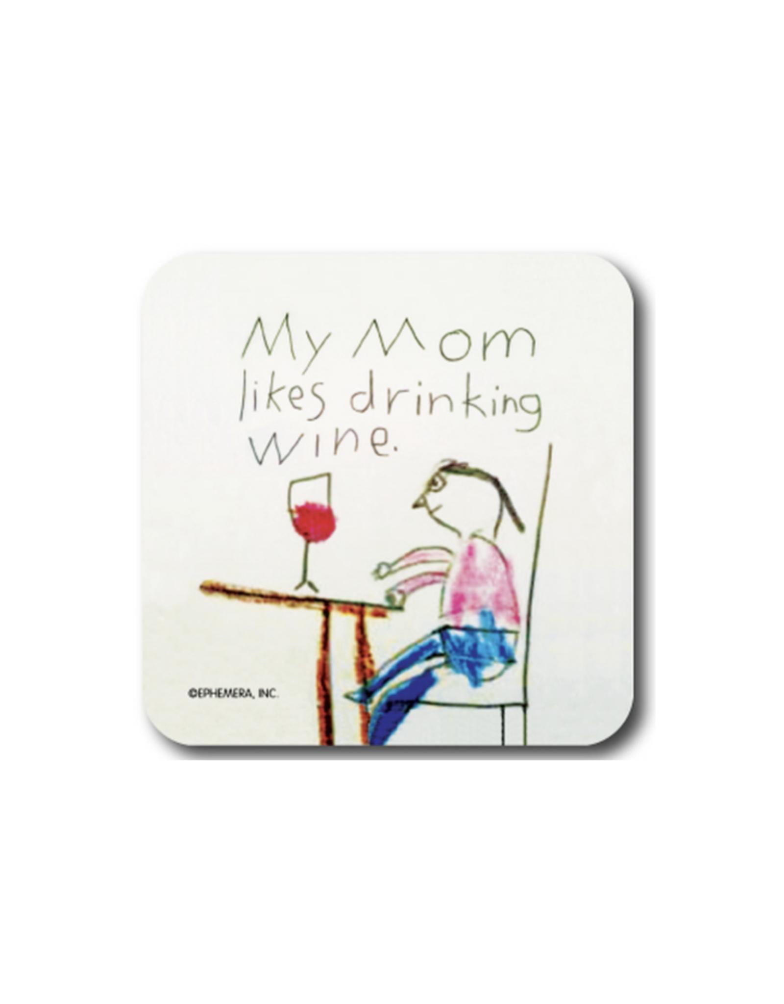 My Mom Likes Drinking Wine Coaster