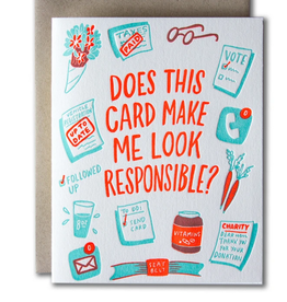 Does This Card Make Me Look Responsible? Greeting Card