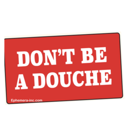 Don't Be a Douche Bumper Sticker