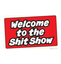 Welcome to the Shit Show Bumper Sticker