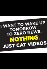 I Want To Wake Up Tomorrow to Zero News Bumper Sticker