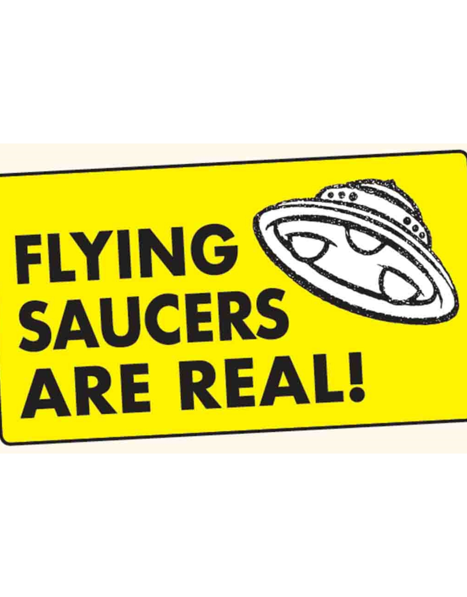 Flying Saucers Are Real Bumper Sticker