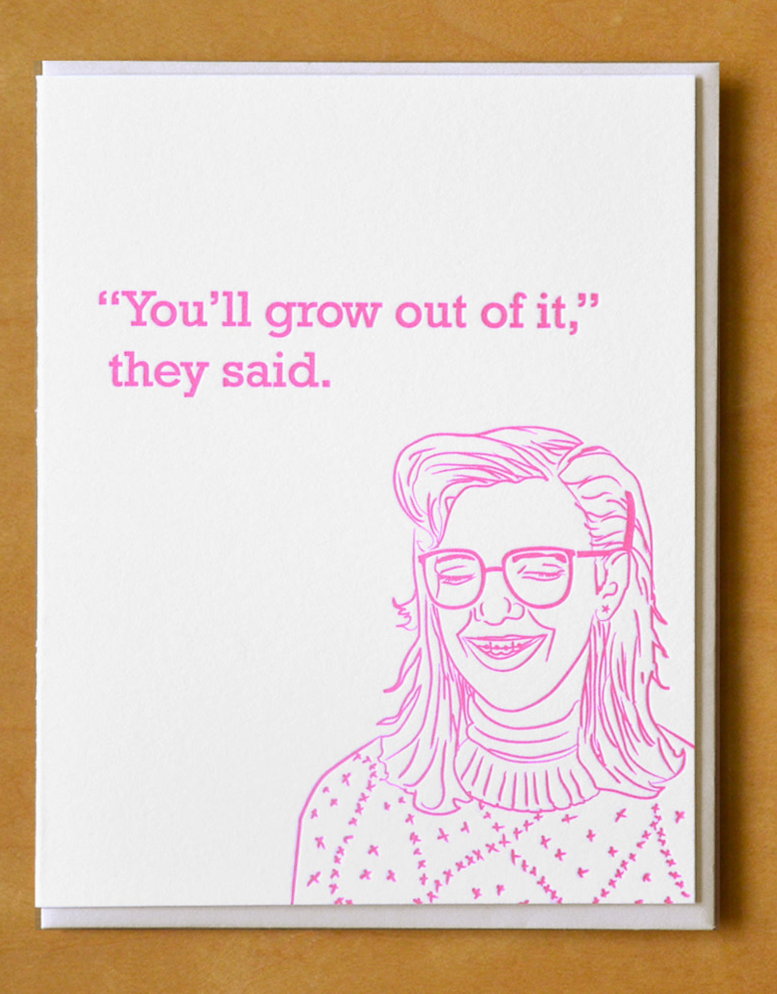 """""""You'll Grow Out of It"""" They Said Greeting Card"""