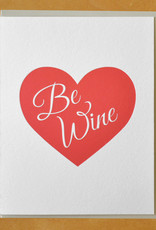 Be Wine Greeting Card