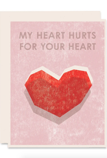 My Heart Hurts For Your Heart Greeting Card