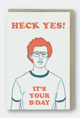 Heck Yes It's Your Birthday (Napoleon Dynomite) Greeting Card