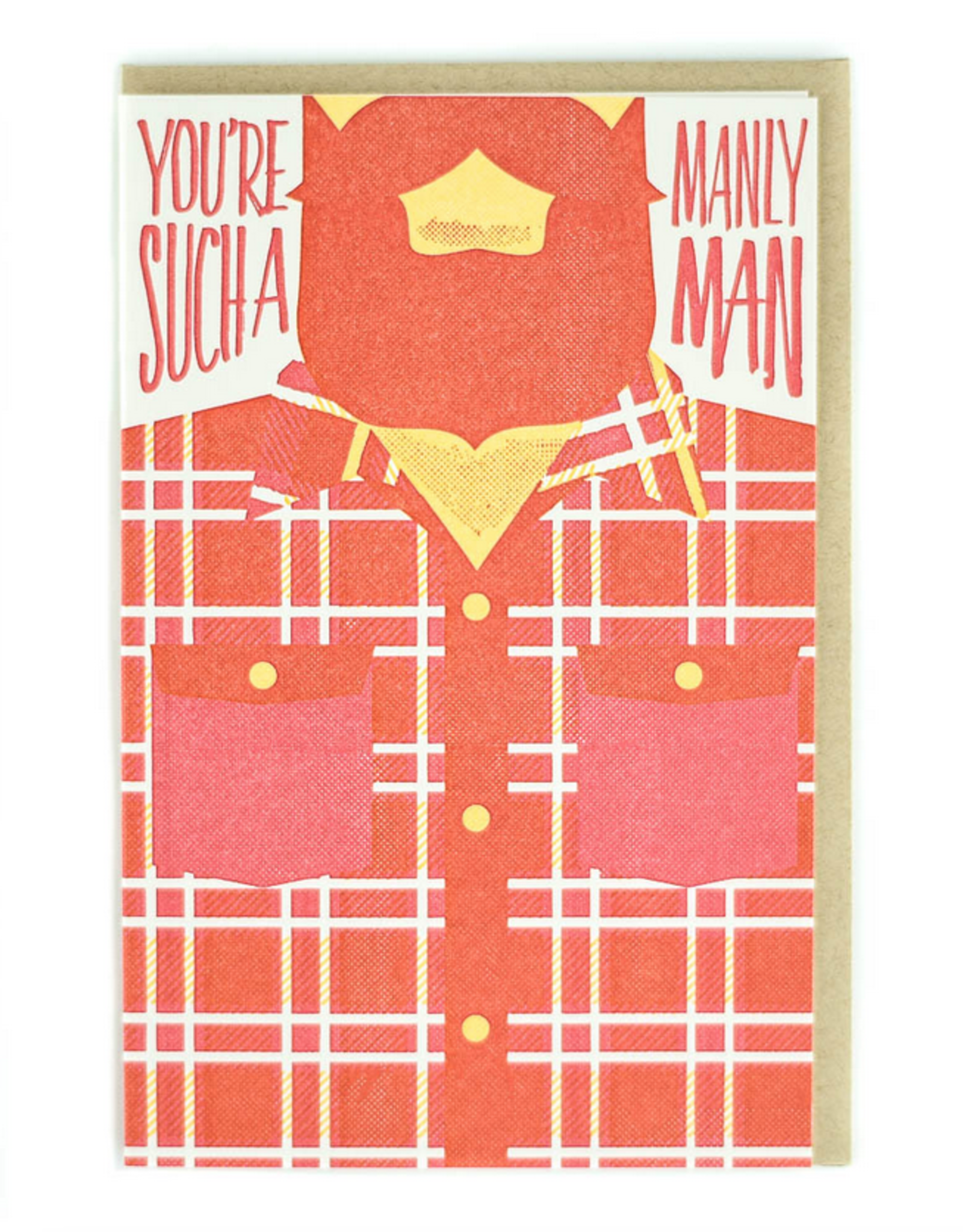 You're Such a Manly Man Greeting Card