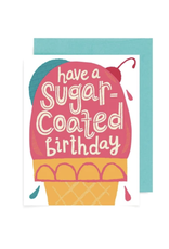 Have a Sugar Coated Birthday Greeting Card