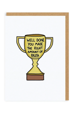 You Made The Right Amount Of Pasta Greeting Card