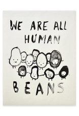 We Are All Human Beans Print