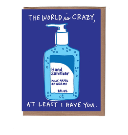 The World Is Crazy Hand Sanitizer Greeting Card