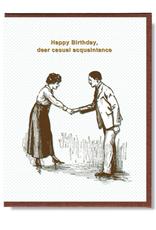 Happy Birthday, Dear Acquaintance Greeting Card