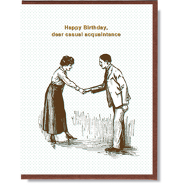 Happy Birthday, Dear Acquaintance Greeting Card