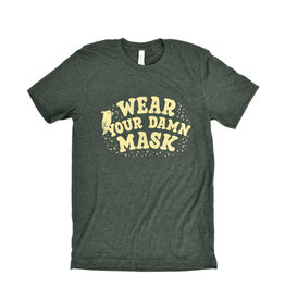 Wear Your Damn Mask T-Shirt - PRE ORDER