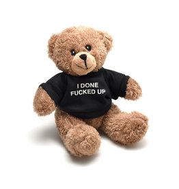 I Done Fucked Up Teddy Bear