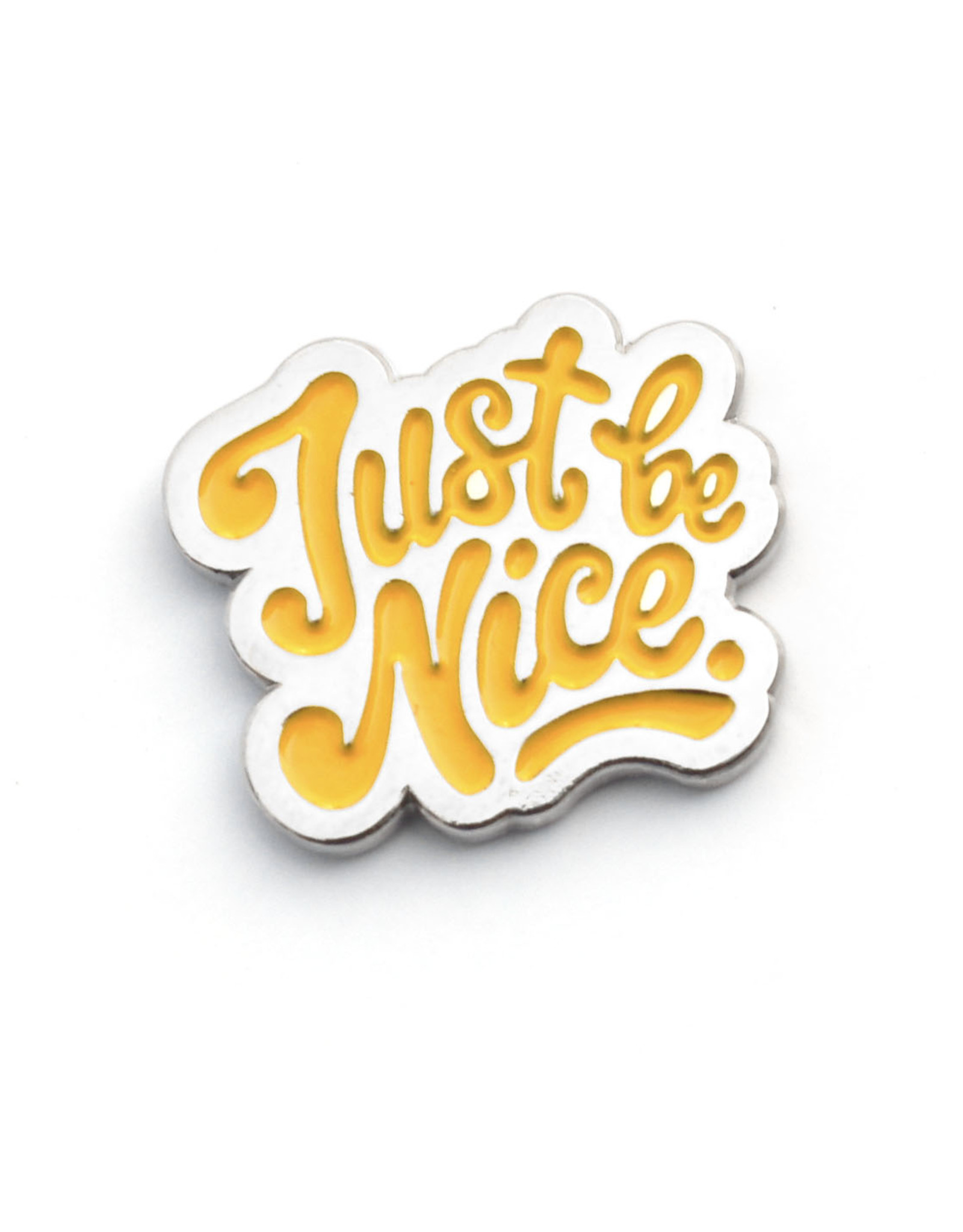 Just Be Nice Enamel Pin