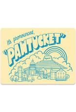 """It's Pronounced """"Pawtucket"""" Sticker"""