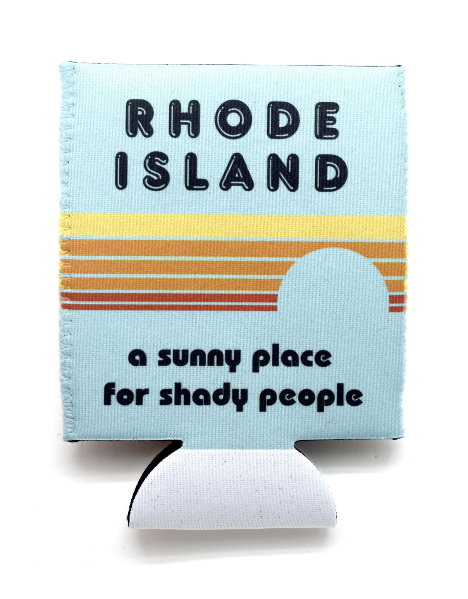 Rhode Island: A Sunny Place for Shady People Coozie