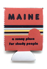 Maine: A Shady Place for Shady People Coozie