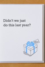 Didn't We Just Do This Last Year? Greeting Card