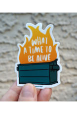 What a Time to Be Alive Dumpster Fire Sticker