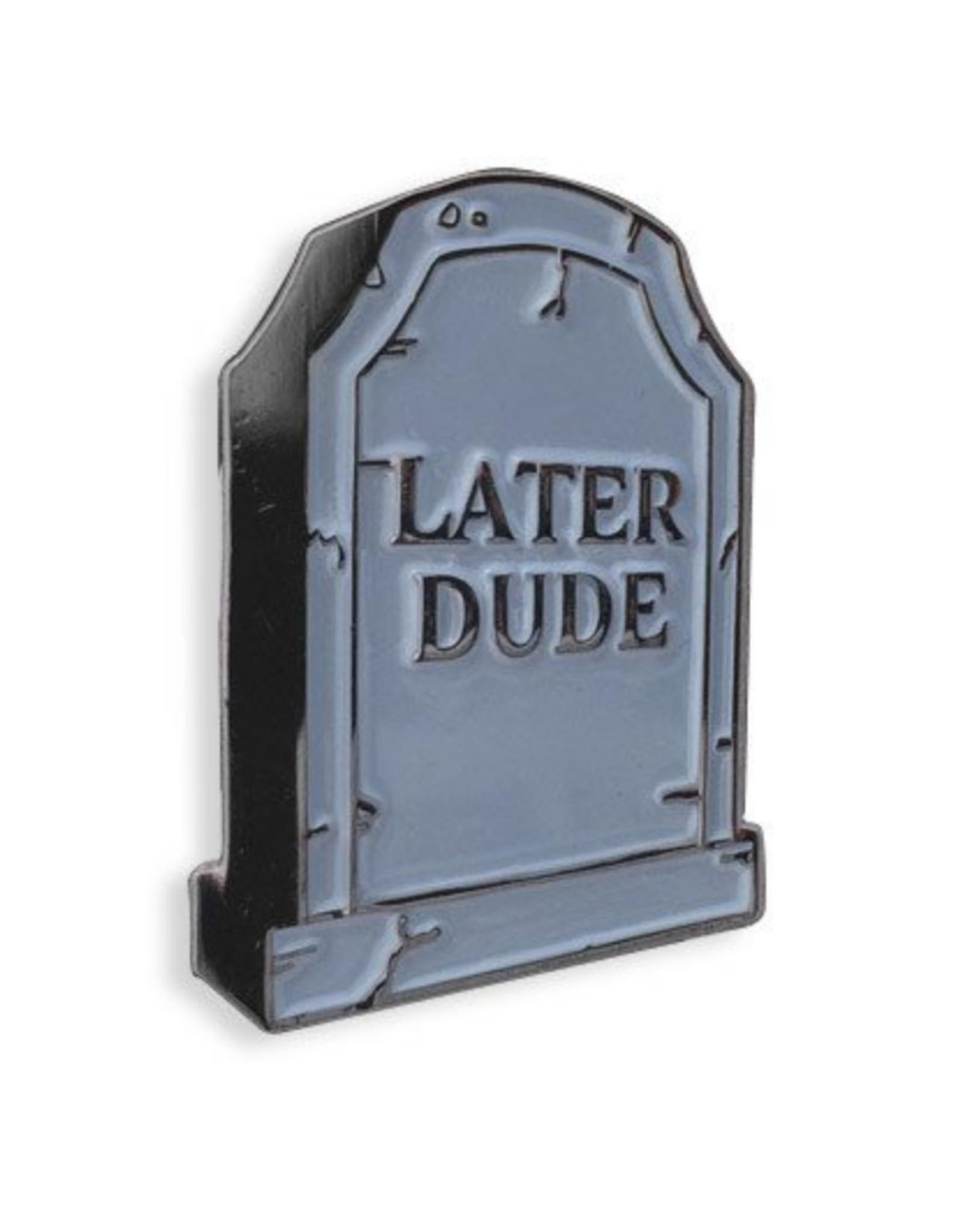 Later Dude Enamel Pin