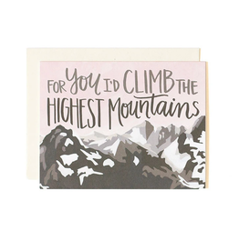 For You I'd Climb the Highest Mountains Greeting Card
