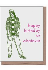 Happy Birthday or Whatever Greeting Card