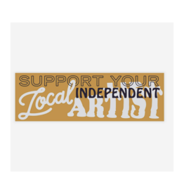 Support Your Local Independent Artist Sticker