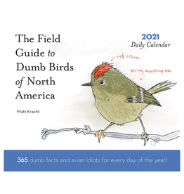 The Field Guide to Dumb Birds 2021 Pad Calendar