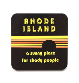 Rhode Island: A Sunny Place for Shady People Coaster
