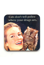 Cats Don't Tell Police Where Your Drugs Are Coaster