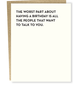 The Worst Part About Having a Birthday... Greeting Card