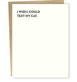 I Wish I Could Text My Cat Greeting Card