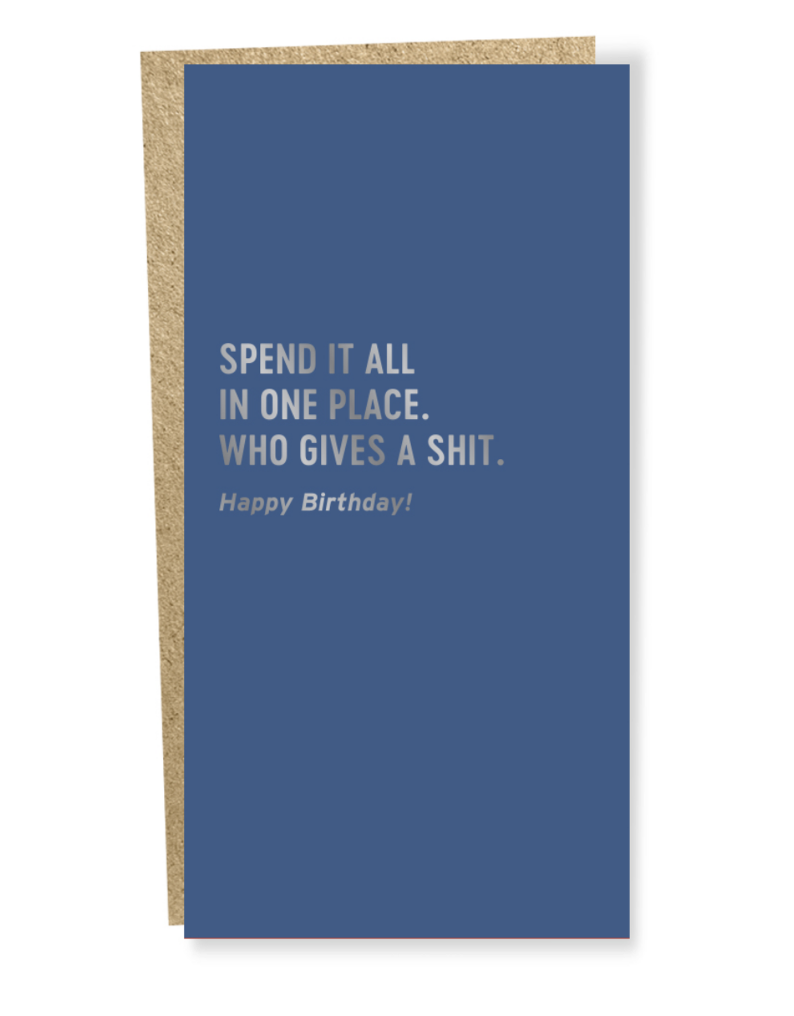 Spend It All in One Place Happy Birthday!  Greeting Card