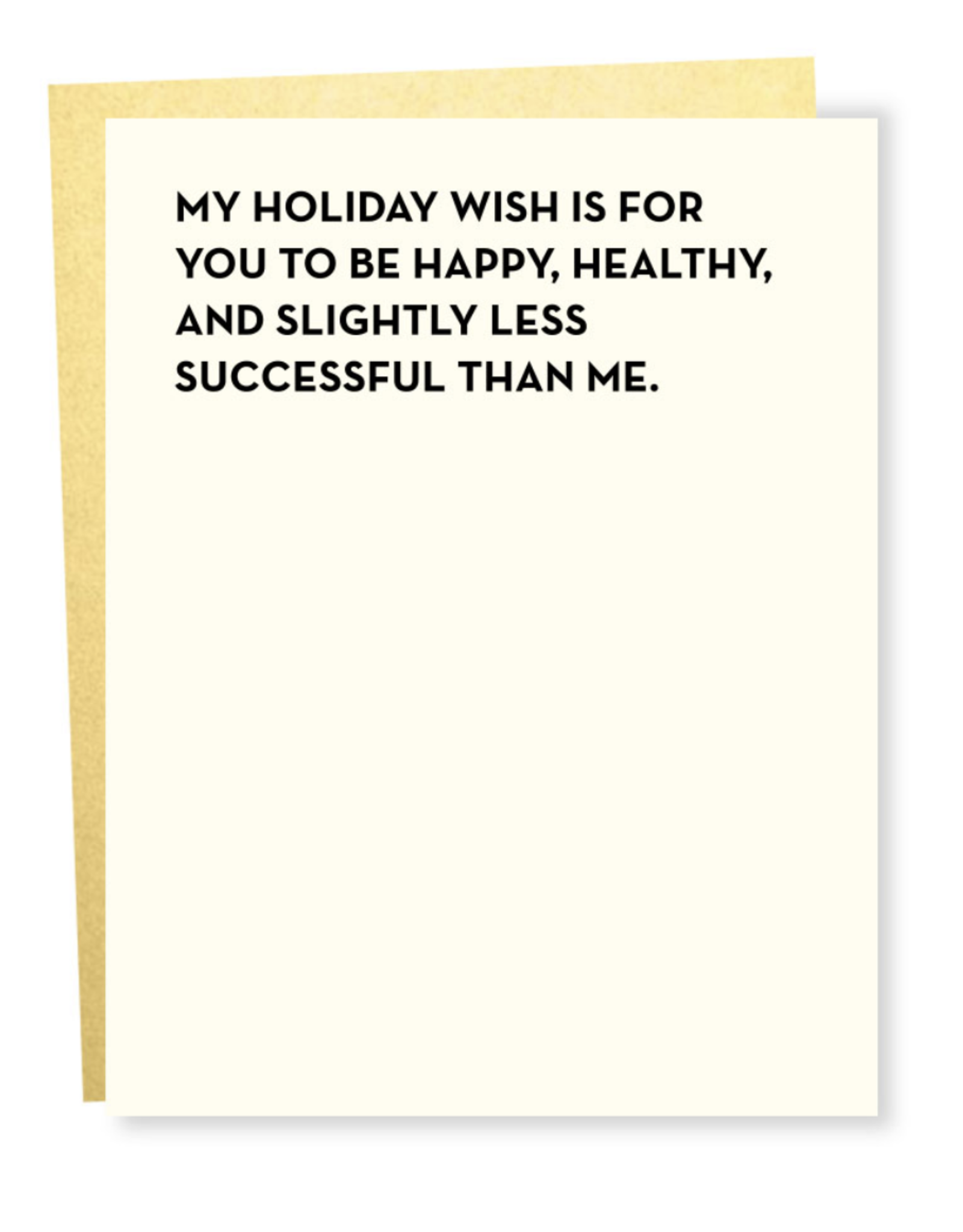 My Holiday Wish Is For You To Be... Greeting Card