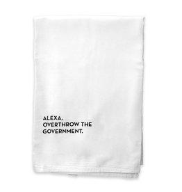 Alexa, Overthrow the Government Tea Towel