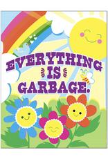 Everything is Garbage Greeting Card
