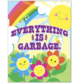 Everything is Garbage Greeting Card