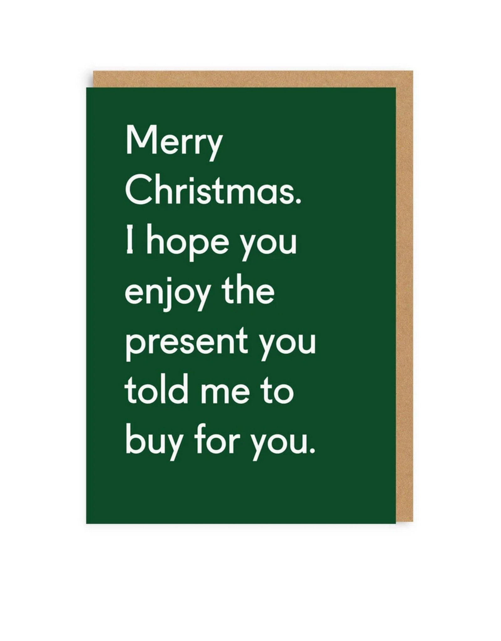 Merry Christmas, Enjoy This Present You Told Me To Buy Greeting Card