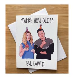 Ew, David! Schitt's Creek Birthday Greeting Card