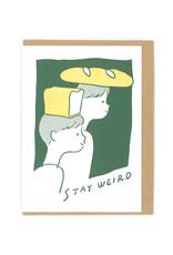 Stay Weird Bread Head Greeting Card