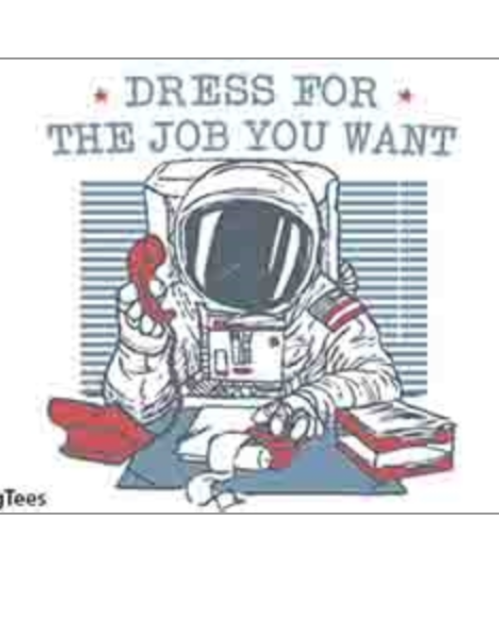 Dress for the Job You Want (Astronaut) Magnet
