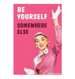 Be Yourself Somewhere Else Magnet