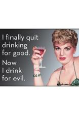 I Drink for Evil Magnet
