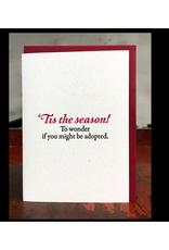 Tis the Season! To Wonder if You Might Be Adopted Greeting Card