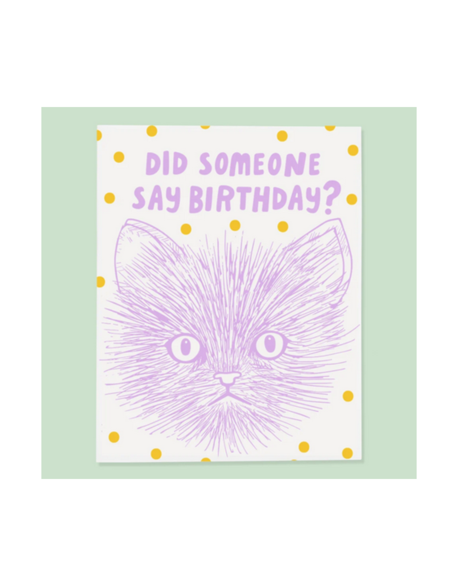Did Someone Say Birthday? Cat Greeting Card